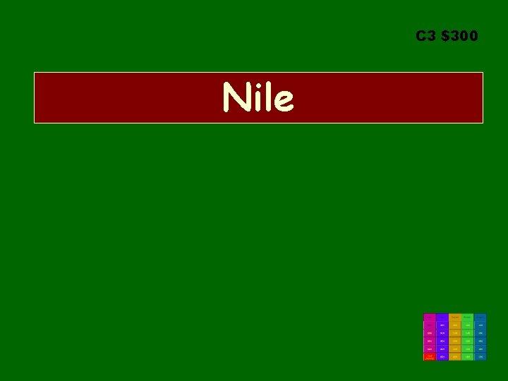 C 3 $300 Nile