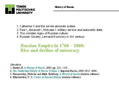 History of Russia 1. Catherine II and the servile absolute system 2. Paul I,