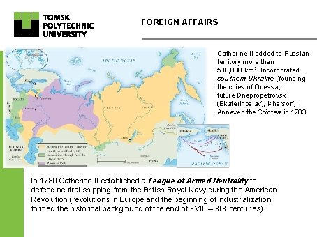 FOREIGN AFFAIRS Catherine II added to Russian territory more than 500, 000 km 2.