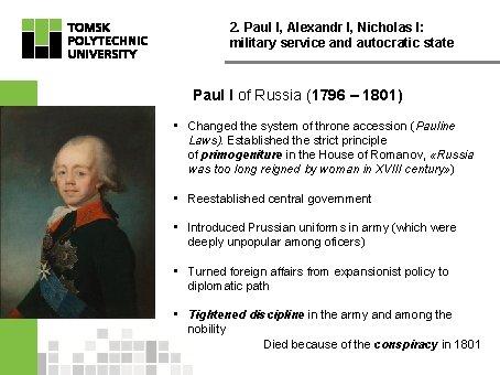 2. Paul I, Alexandr I, Nicholas I: military service and autocratic state Paul I