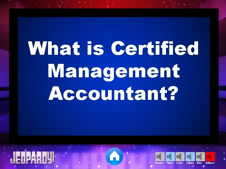 What is Certified Management Accountant? Theme Timer Lose Cheer Boo Silence
