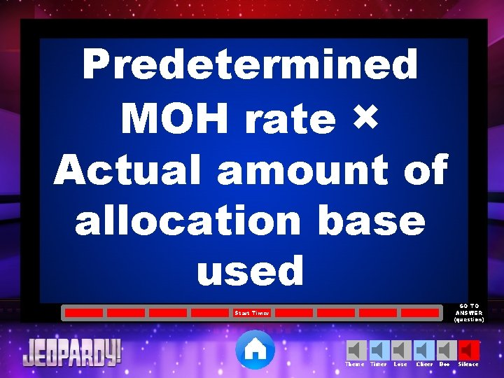 Predetermined MOH rate × Actual amount of allocation base used GO TO ANSWER (question)