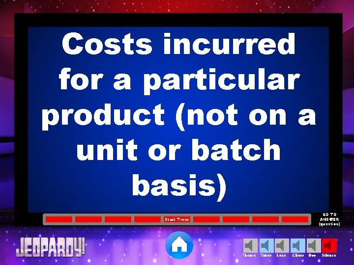 Costs incurred for a particular product (not on a unit or batch basis) GO