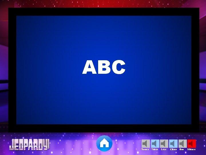 ABC Theme Timer Lose Cheer Boo Silence