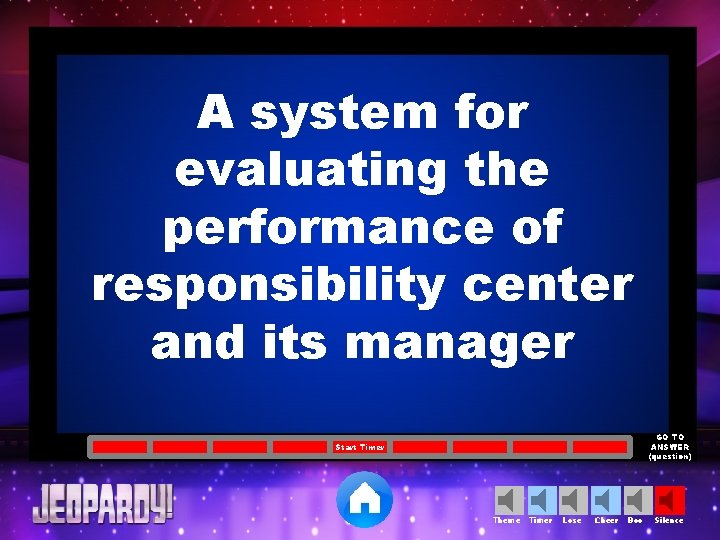 A system for evaluating the performance of responsibility center and its manager GO TO