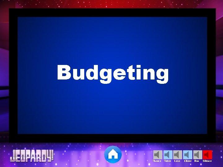 Budgeting Theme Timer Lose Cheer Boo Silence