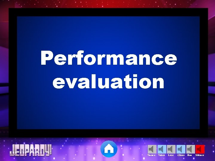 Performance evaluation Theme Timer Lose Cheer Boo Silence