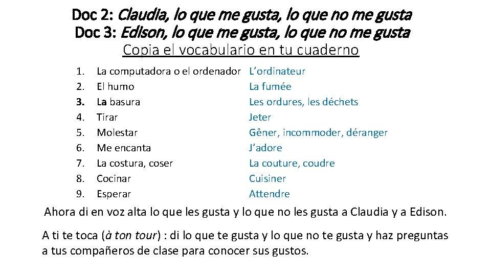 Doc 2: Claudia, lo que me gusta, lo que no me gusta Doc 3: