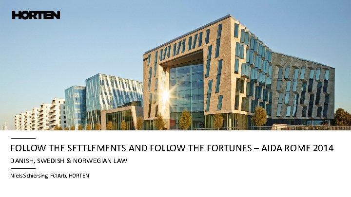 FOLLOW THE SETTLEMENTS AND FOLLOW THE FORTUNES – AIDA ROME 2014 DANISH, SWEDISH &
