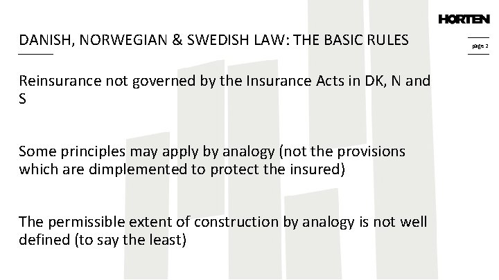 DANISH, NORWEGIAN & SWEDISH LAW: THE BASIC RULES Reinsurance not governed by the Insurance