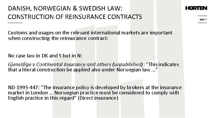 DANISH, NORWEGIAN & SWEDISH LAW: CONSTRUCTION OF REINSURANCE CONTRACTS Customs and usages on the
