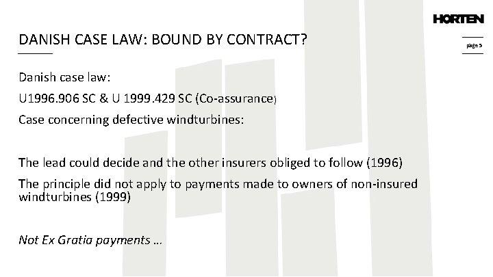DANISH CASE LAW: BOUND BY CONTRACT? Danish case law: U 1996. 906 SC &