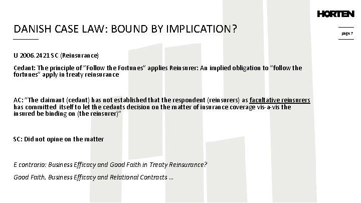 DANISH CASE LAW: BOUND BY IMPLICATION? U 2006. 2421 SC (Reinsurance) Cedant: The principle