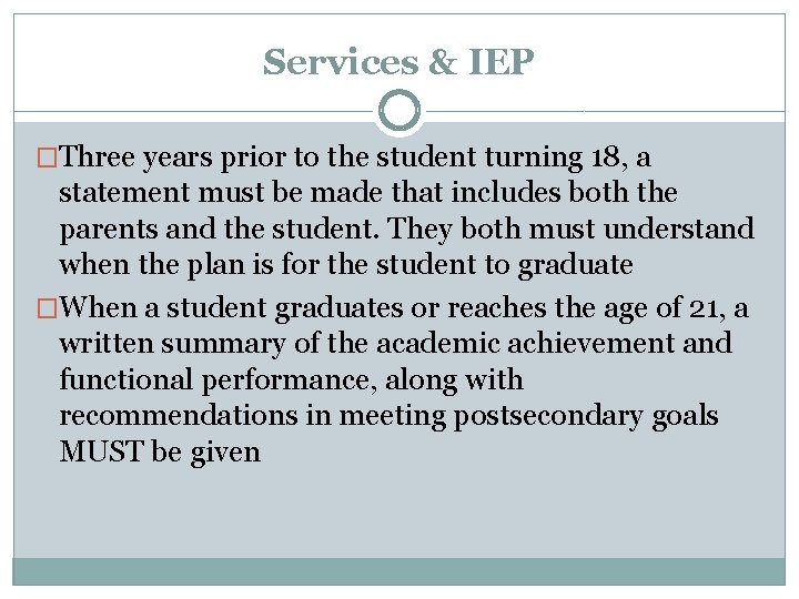 Services & IEP �Three years prior to the student turning 18, a statement must