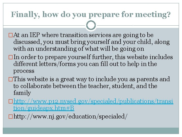 Finally, how do you prepare for meeting? �At an IEP where transition services are