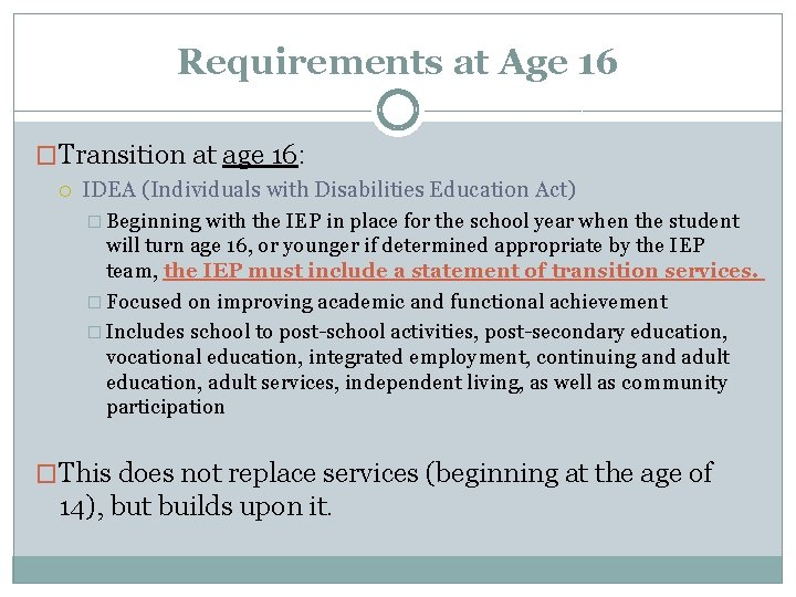 Requirements at Age 16 �Transition at age 16: IDEA (Individuals with Disabilities Education Act)