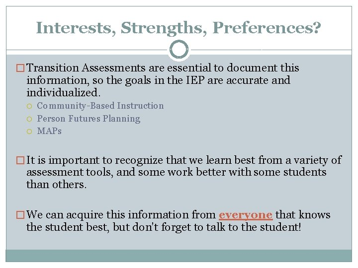 Interests, Strengths, Preferences? � Transition Assessments are essential to document this information, so the