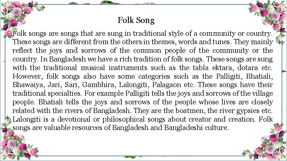 Folk Song Folk songs are songs that are sung in traditional style of a