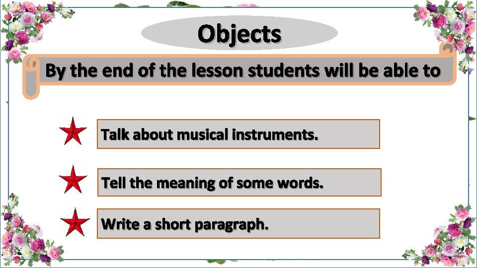 Objects By the end of the lesson students will be able to Talk about