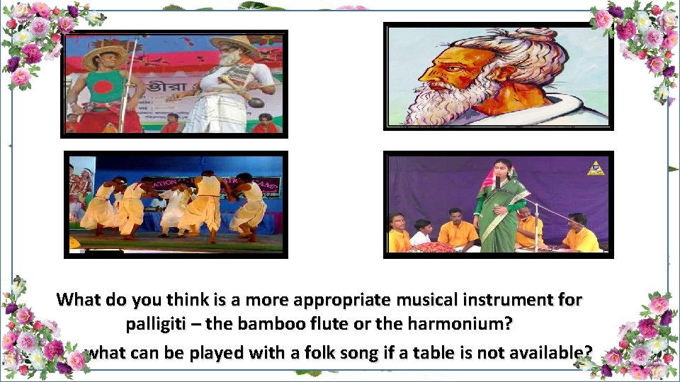 What do you think is a more appropriate musical instrument for palligiti – the