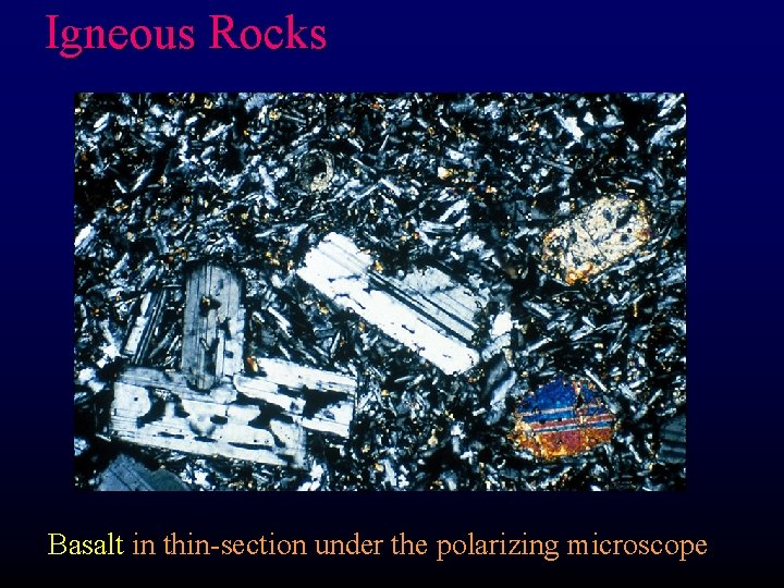 Igneous Rocks Basalt in thin-section under the polarizing microscope