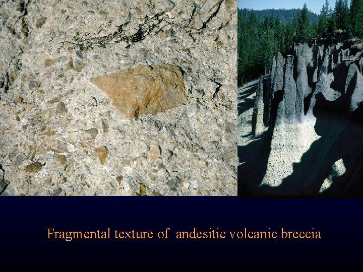 Fragmental texture of andesitic volcanic breccia