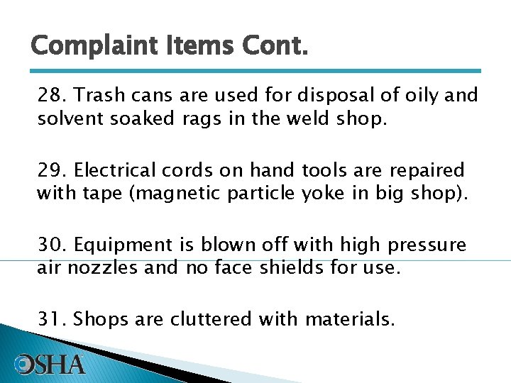 Complaint Items Cont. 28. Trash cans are used for disposal of oily and solvent