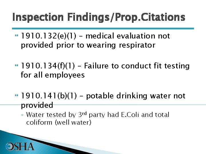 Inspection Findings/Prop. Citations 1910. 132(e)(1) – medical evaluation not provided prior to wearing respirator