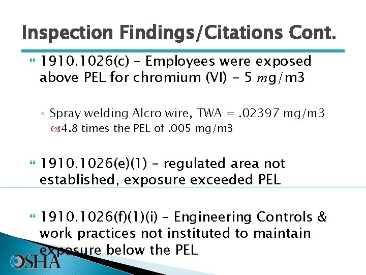 Inspection Findings/Citations Cont. 1910. 1026(c) – Employees were exposed above PEL for chromium (VI)