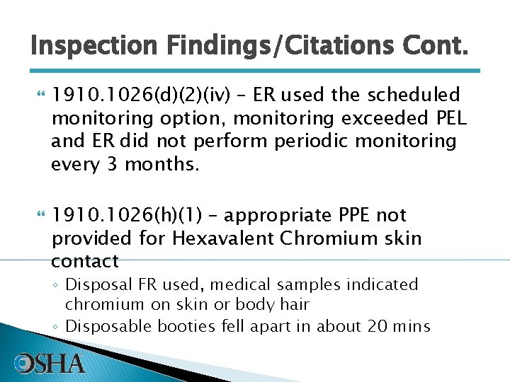 Inspection Findings/Citations Cont. 1910. 1026(d)(2)(iv) – ER used the scheduled monitoring option, monitoring exceeded