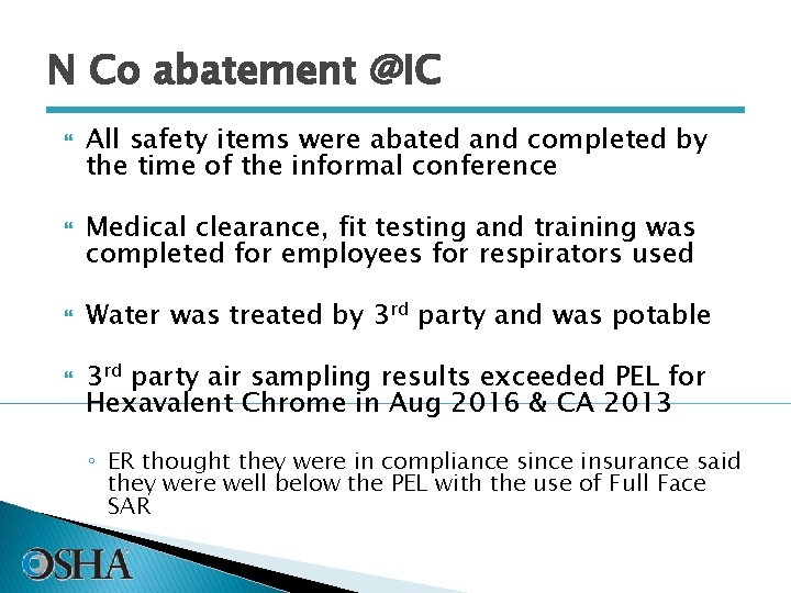 N Co abatement @IC All safety items were abated and completed by the time
