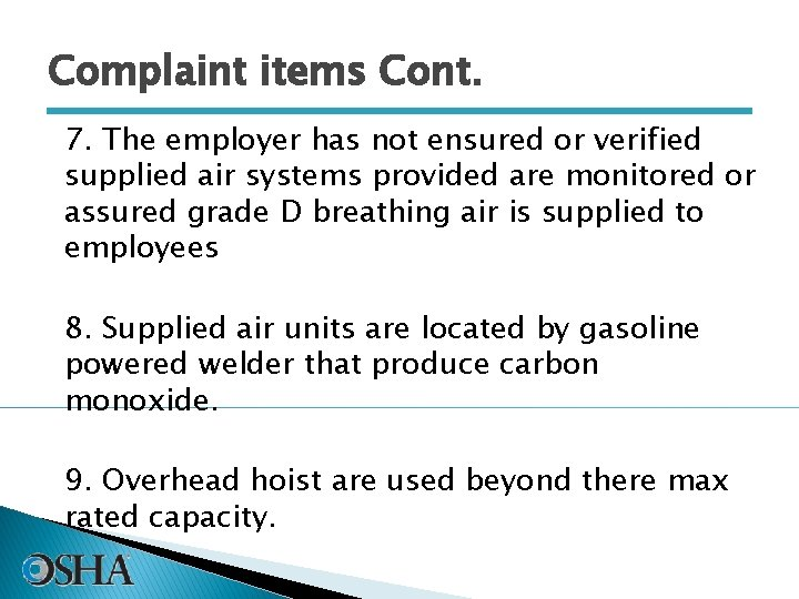 Complaint items Cont. 7. The employer has not ensured or verified supplied air systems