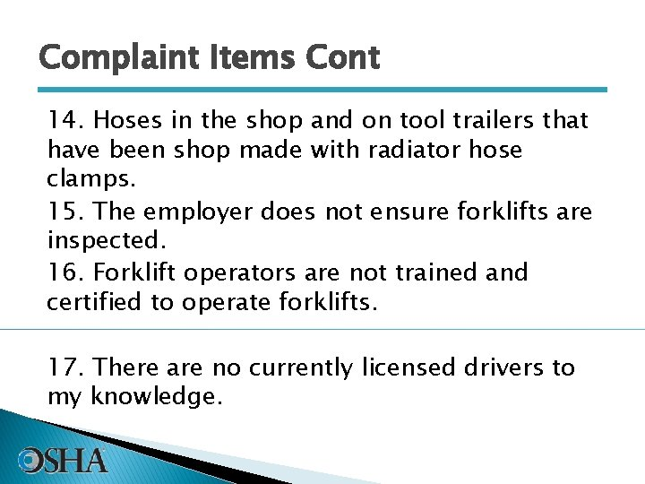 Complaint Items Cont 14. Hoses in the shop and on tool trailers that have