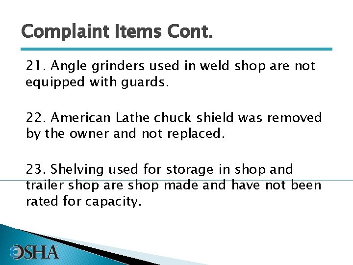 Complaint Items Cont. 21. Angle grinders used in weld shop are not equipped with