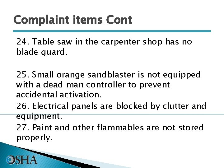 Complaint items Cont 24. Table saw in the carpenter shop has no blade guard.