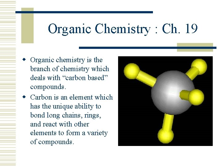 Organic Chemistry : Ch. 19 w Organic chemistry is the branch of chemistry which