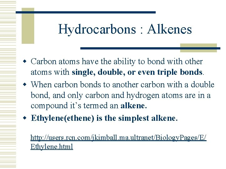 Hydrocarbons : Alkenes w Carbon atoms have the ability to bond with other atoms