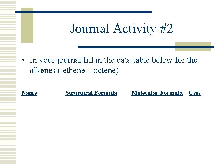 Journal Activity #2 • In your journal fill in the data table below for