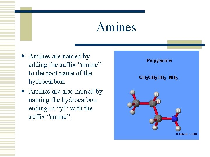 """Amines w Amines are named by adding the suffix """"amine"""" to the root name"""