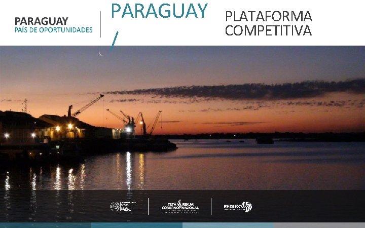 PARAGUAY / PLATAFORMA COMPETITIVA