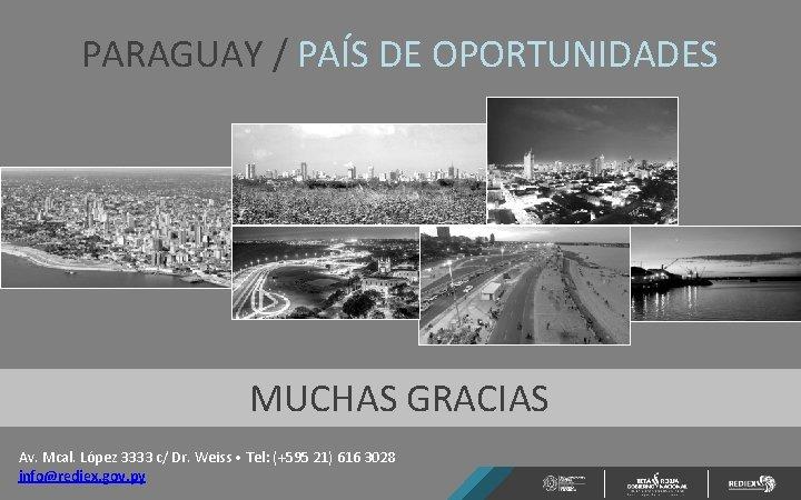 PARAGUAY / PAÍS DE OPORTUNIDADES MUCHAS GRACIAS Av. Mcal. López 3333 c/ Dr. Weiss