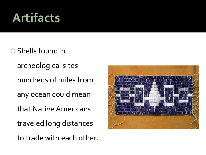 Artifacts Shells found in archeological sites hundreds of miles from any ocean could mean