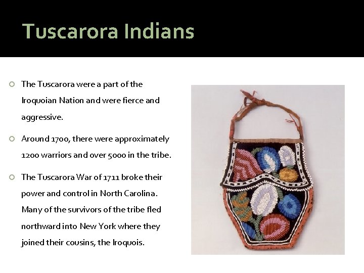 Tuscarora Indians The Tuscarora were a part of the Iroquoian Nation and were fierce