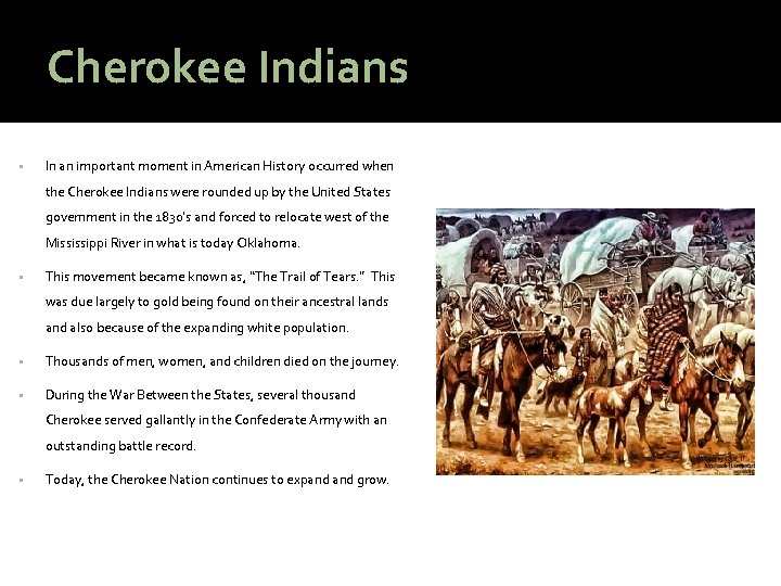 Cherokee Indians • In an important moment in American History occurred when the Cherokee