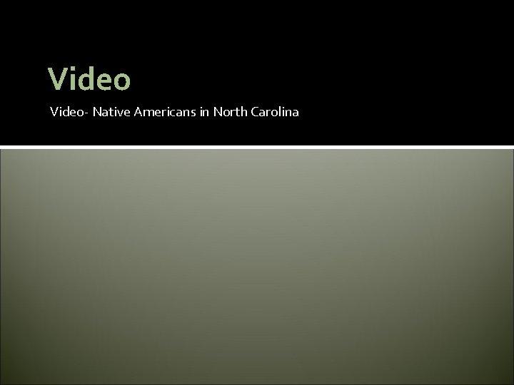 Video- Native Americans in North Carolina