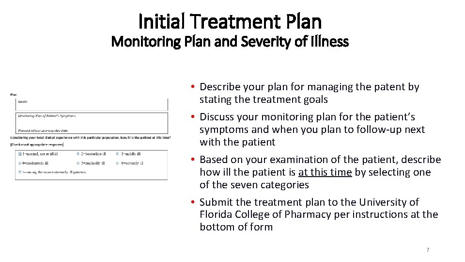 Initial Treatment Plan Monitoring Plan and Severity of Illness • Describe your plan for