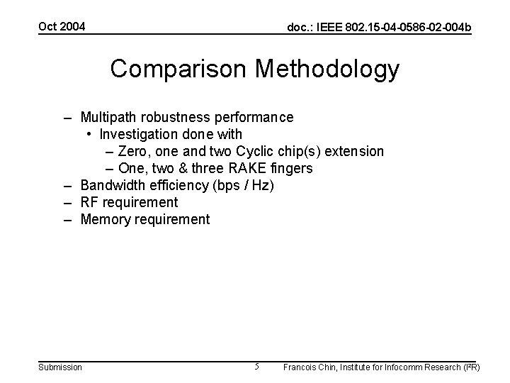 Oct 2004 doc. : IEEE 802. 15 -04 -0586 -02 -004 b Comparison Methodology