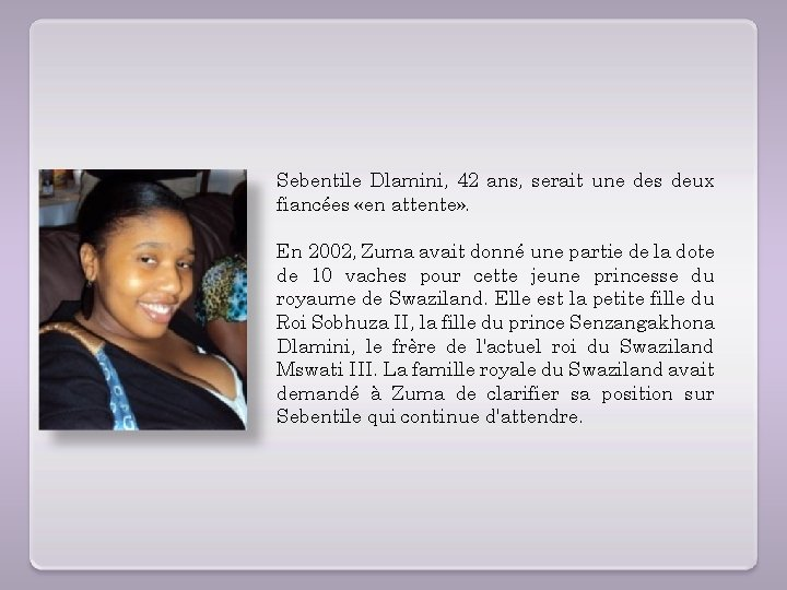 Sebentile Dlamini, 42 ans, serait une des deux fiancées «en attente» . En 2002,