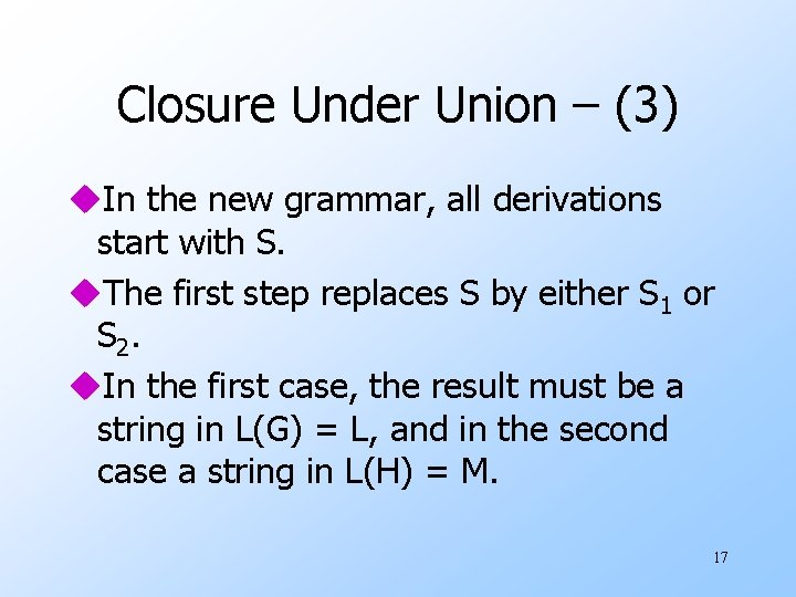 Closure Under Union – (3) u. In the new grammar, all derivations start with