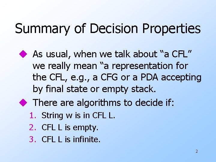 """Summary of Decision Properties u As usual, when we talk about """"a CFL"""" we"""